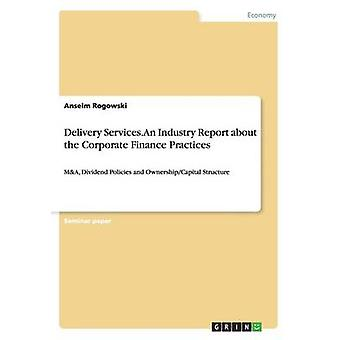Delivery Services. An Industry Report about the Corporate Finance Practices by Ritter & Arthur