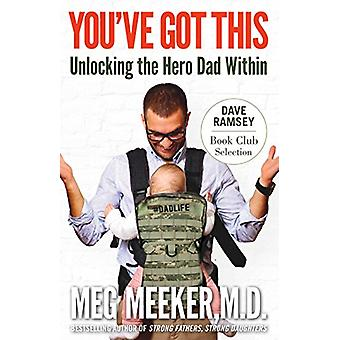 You Got This - Unlocking the Hero Dad Within by Meg Meeker - 978162157