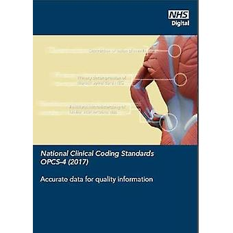 National Clinical Coding Standards - OPCS-4 (2017) - Accurate Data for