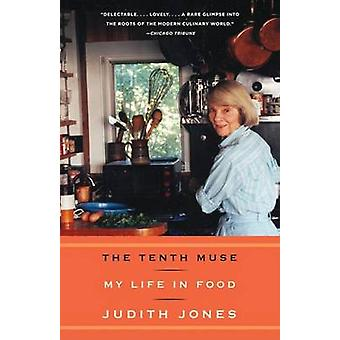 The Tenth Muse - My Life in Food by Judith Jones - 9780307277442 Book