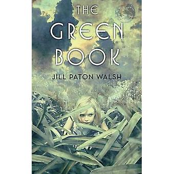 The Green Book by Jill Paton Walsh - 9780312641221 Book