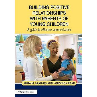 Building Positive Relationships with Parents of Young Children - A Gui