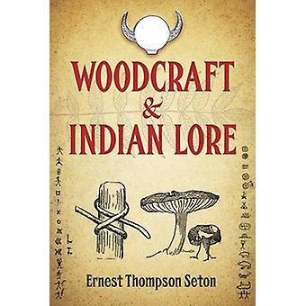 Woodcraft and Indian Lore by Ernest Thompson Seton - 9780486493084 Bo