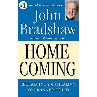 Homecoming - återvinna och värnare ditt inre barn av John Brads