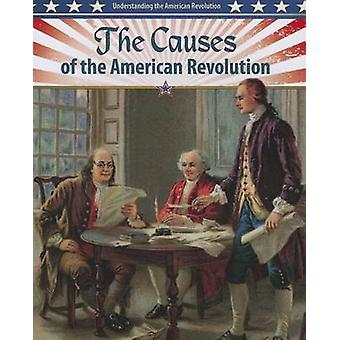 The Causes of the American Revolution by John Perritano - 97807787081