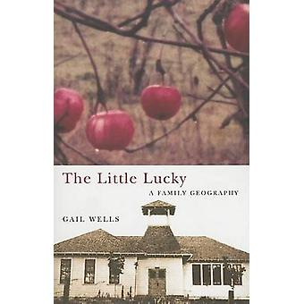 The Little Lucky - A Family Geography by Gail Wells - 9780870711893 Bo