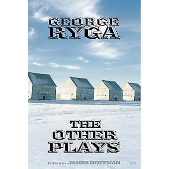 George Ryga - The Other Plays by George Ryga - James Hoffman - 9780889
