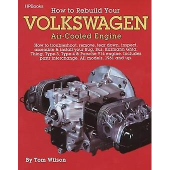 Rebuild Aircooled VW Engines HP255 (New edition) by Tom Wilson - 9780