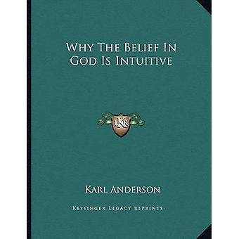 Why the Belief in God Is Intuitive by Karl Anderson - 9781162999487 B