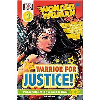 DK Readers L3 - DC Comics Wonder Woman - Warrior for Justice! by Liz Ma