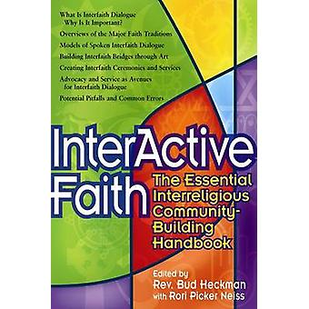 Interactive Faith - The Essential Interreligious Community-building Ha