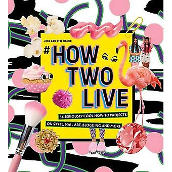How Two Live by Jess Dadon - Stef - 9781741174892 Book