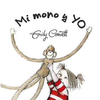 Mi Mono y Yo by Emily Gravett - 9788416117789 Book