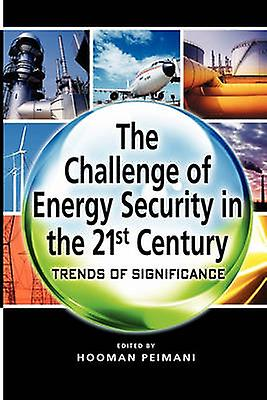 The Challenge of Energy Security in the 21st Century - Trends of Signi