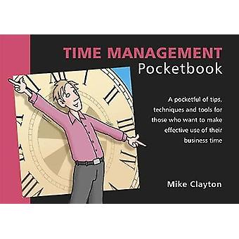 Time Management Pocketbook by Mike Clayton - 9781910186015 Book