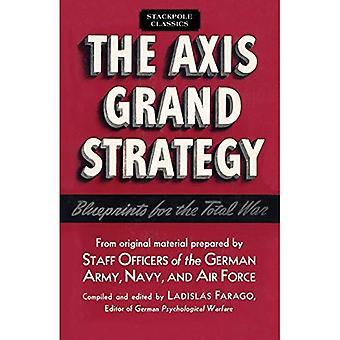Die Achse Grand Strategy: Blaupausen für den totalen Krieg (Stackpole Classics)