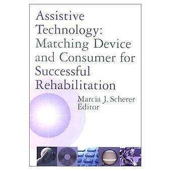 Assistive Technology: Matching Device and Consumer for Successful