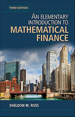 An EleHommestary Introduction to Mathematical Finance by Ross & Sheldon M.