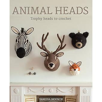 Animal Heads: Trophy Heads to Crochet (Paperback) by Mooncie Vanessa