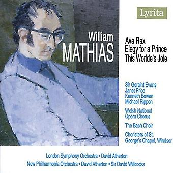 W. Mathias - William Mathias: Ave Rex; Elegi for en prins; Denne verdens Joie [CD] USA importerer