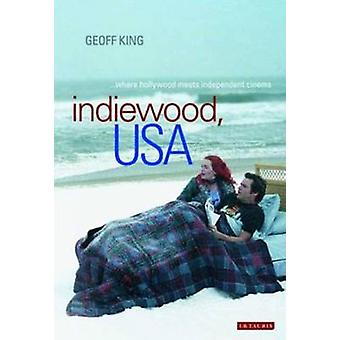 Indiewood USA by Geoff King