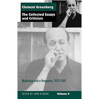 The Collected Essays and Criticism - v. 4 - Modernism with a Vengeance