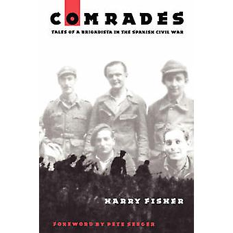Comrades - Tales of a Brigadista in the Spanish Civil War by Harry Fis