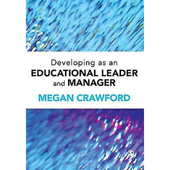 Developing as an Educational Leader and Manager by Megan Crawford - 9