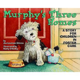 Murphy es drei Häuser - eine Geschichte für Kinder in Pflegefamilien von Jan Levi