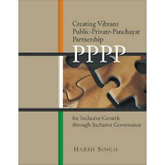 Creating Vibrant Public-private-panchayat Partnership (PPPP) for Incl