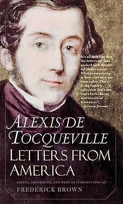 Letters from America by Alexis de Tocqueville - Frederick Brown - Fre