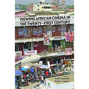 Viewing African Cinema in the Twenty-First Century by Mahir Saul - Ra