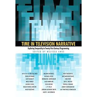 Time in Television Narrative - Exploring Temporality in Twenty-First C