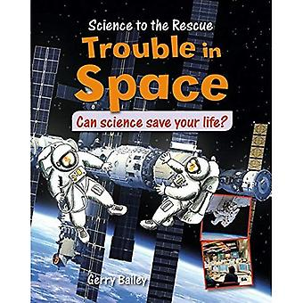 Trouble in Space (Science to the Rescue)
