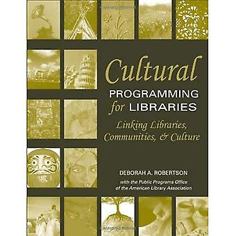Cultural Programming for Libraries: Linking Libraries, Communities, and Culture