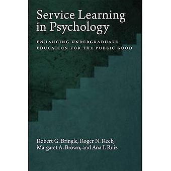 Service Learning in Psychology: Enhancing Undergraduate Education for the Public Good