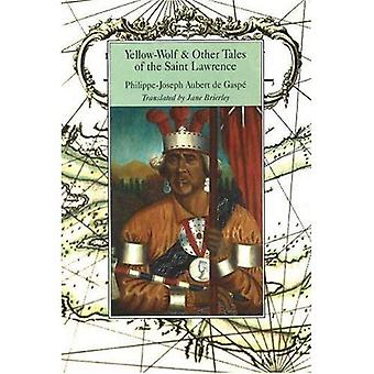 Yellow-Wolf and Other Tales of the Saint Lawrence