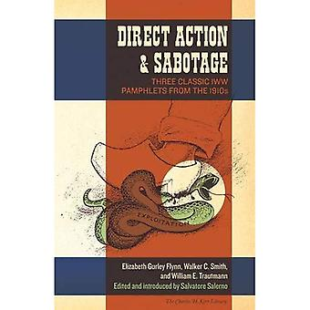 Direkt aktion & Sabotage: Tre klassiska IWW pamfletter från 1910-talet (Charles H. Kerr Library)