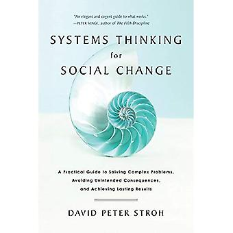 Systems Thinking for Social Change: A Practical Guide to Solving Complex Problems, Avoiding Unintended Consequences...