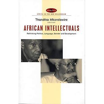 Afrikanische Intellektuelle: Umdenken, Politik, Sprache, Geschlecht und Entwicklung (Afrika im neuen Jahrtausend)