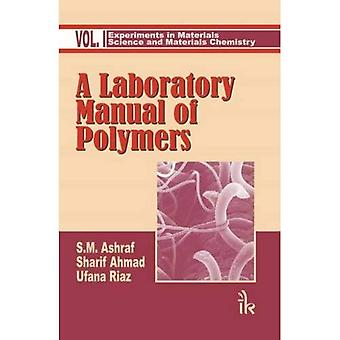 A Laboratory Manual of Polymers: v. 1
