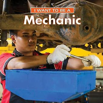 I Want to Be a Mechanic: 2018 (I Want to Be)