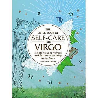 The Little Book of Self-Care for Virgo: Simple� Ways to Refresh and Restore-According to the Stars (Astrology Self-Care)