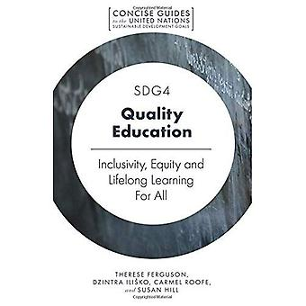 SDG4 - Quality Education: Inclusivity, Equity and Lifelong Learning For All (Concise Guides to the United Nations Sustainable Development Goals)