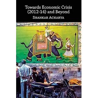 Towards Economic Crisis (2012-14) and Beyond