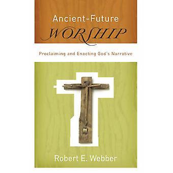Antique-avenir culte - proclamant et adoptant le récit de Dieu par R