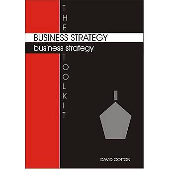 The Business Strategy Toolkit by David Cotton - 9781852526368 Book