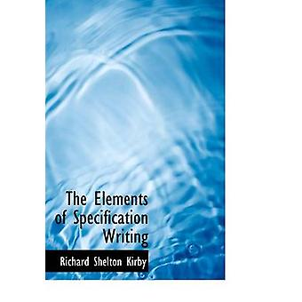 The Elements of Specification Writing Large Print Edition by Kirby & Richard Shelton