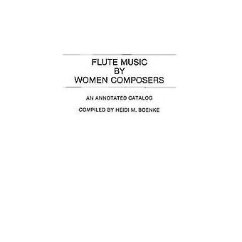 Flauta musicados por compositores de mulheres um catálogo anotado por Alais Boenke & H