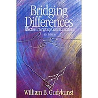 Bridging Differences Effective Intergroup Communication by Gudykunst & William B